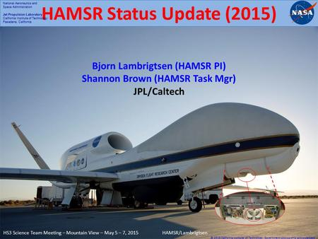 2 HS3 Science Team Meeting - BWI - October 19-20, 2010HAMSR/Lambrigtsen HAMSR Status Update (2015) Bjorn Lambrigtsen (HAMSR PI) Shannon Brown (HAMSR Task.