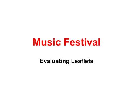 Music Festival Evaluating Leaflets. Is there an image? If so is it related to the theme? Are the name of the event and the acts which are playing Identified?