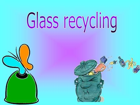 Glass is an ecologic container because: Glass is an ecologic container because: Is reusable: one bottle can be reused after the first use by the beverage.