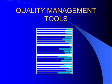 QUALITY MANAGEMENT TOOLS. COMPREHENSIVE QUALITY MANAGEMENT PROGRAM EQUIPMENT QUALITY CONTROL ADMINISTRATIVE RESPONSIBILITIES RISK MANAGEMENT RADIATION.