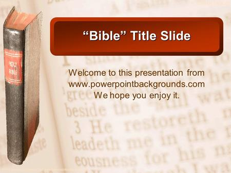 "Slide 1 A Free sample background from www.powerpointbackgrounds.com © 2003 By Default! ""Bible"" Title Slide Welcome to this presentation from www.powerpointbackgrounds.com."