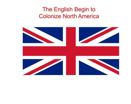 The English Begin to Colonize North America. Key Terms ch arter: legal document giving rights to a person or company (example: to colonize land). joint-stock.