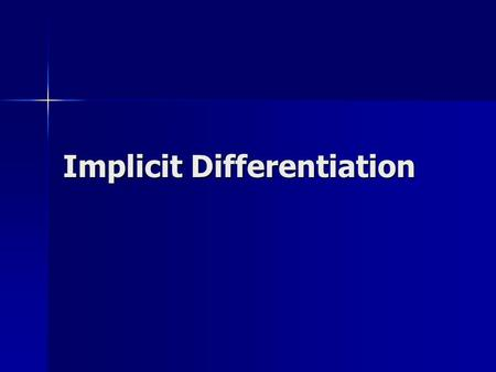 Implicit Differentiation. Objective To find derivatives implicitly. To find derivatives implicitly.