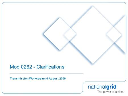 Mod 0262 - Clarifications Transmission Workstream 6 August 2009.
