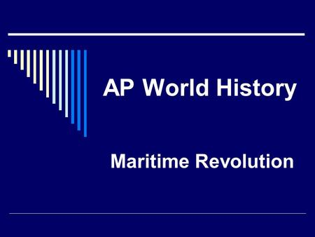 AP World History Maritime Revolution.  Malayo-Indonesians colonized Madagascar.  Arabs established trades routes & markets  Ming Chinese treasure ships.