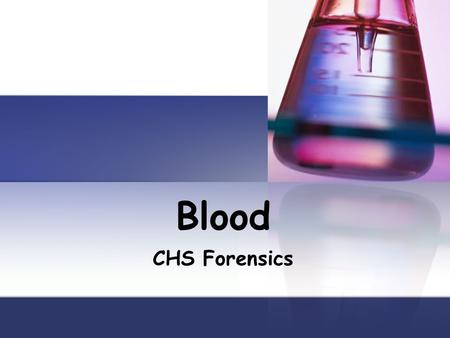 Blood CHS Forensics.