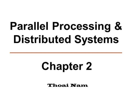 Parallel Processing & Distributed Systems Thoai Nam Chapter 2.