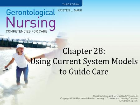 Chapter 28: Using Current System Models to Guide Care.