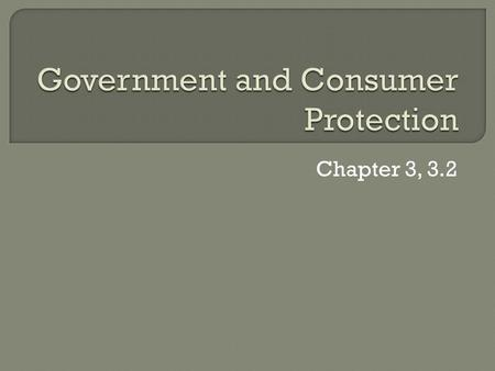 "Chapter 3, 3.2. Created in 1914 Protects consumers from unfair business practices (esp. labels & advertising) Issues ""cease and desist orders"" Most cities."