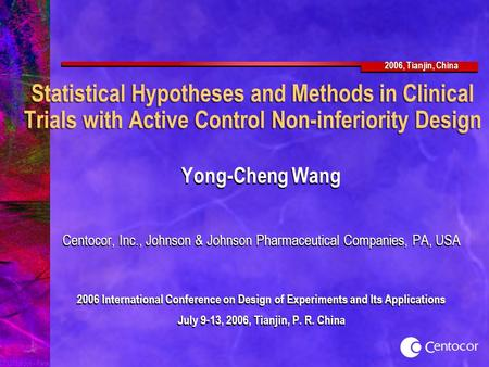2006, Tianjin, China 071201sf.ppt - Faragalli 1 Statistical Hypotheses and Methods in Clinical Trials with Active Control Non-inferiority Design Yong-Cheng.