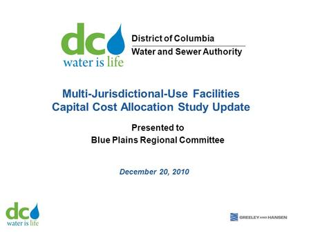 Multi-Jurisdictional-Use Facilities Capital Cost Allocation Study Update Presented to Blue Plains Regional Committee December 20, 2010 District of Columbia.