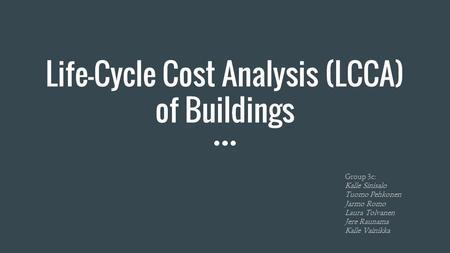 Life-Cycle Cost Analysis (LCCA) of Buildings