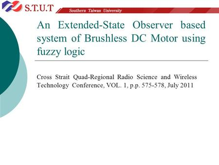 An Extended-State Observer based system of Brushless DC Motor using fuzzy logic Cross Strait Quad-Regional Radio Science and Wireless Technology Conference,