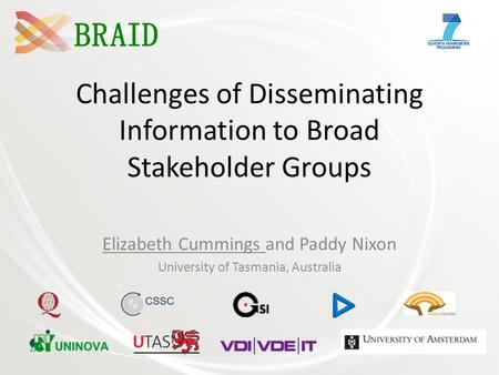 Challenges of Disseminating Information to Broad Stakeholder Groups Elizabeth Cummings and Paddy Nixon University of Tasmania, Australia.