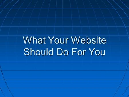What Your Website Should Do For You. Web Service Companies.