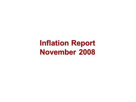 Inflation Report November 2008. Money and asset prices.