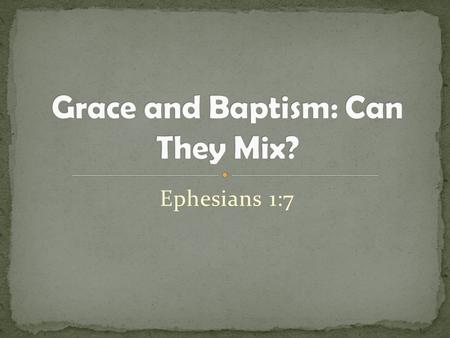 Ephesians 1:7. A deeper understanding of grace: Salvation by grace is an undisputable fact. What are the conditions, though? How do we receive God's grace?