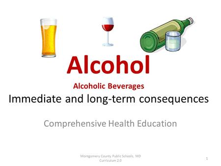 Alcohol Alcoholic Beverages Immediate and long-term consequences