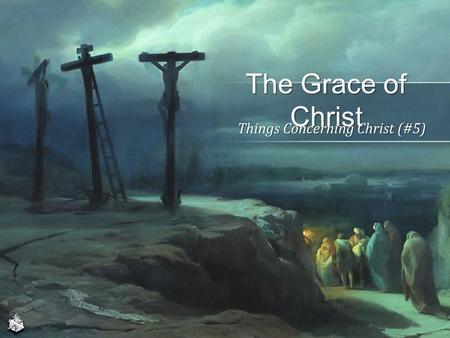 The Grace of Christ Things Concerning Christ (#5).