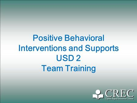 Positive Behavioral Interventions and Supports USD 2 Team Training.