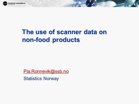1 The use of scanner data on non-food products Statistics Norway.