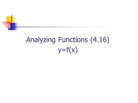 Analyzing Functions (4.16) y=f(x) MATLAB. Functional Analysis includes: Plotting and evaluating a function Finding extreme points Finding the roots (zeros.