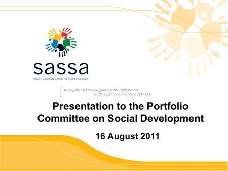 Presentation to the Portfolio Committee on Social Development 16 August 2011.