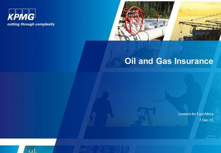 Oil and Gas Insurance Lessons for East Africa 7-Dec-15.