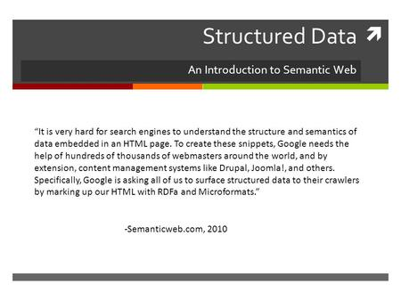 " Structured Data An Introduction to Semantic Web ""It is very hard for search engines to understand the structure and semantics of data embedded in an."