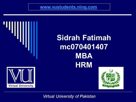 Sidrah Fatimah mc070401407 MBA HRM Virtual University of Pakistan www.vustudents.ning.com.