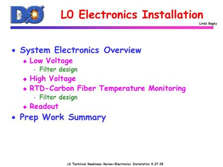 L0 Technical Readiness Review-Electronics Installation 9.27.05 Linda Bagby L0 Electronics Installation  System Electronics Overview u Low Voltage s Filter.