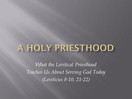A Holy Priesthood What the Levitical Priesthood