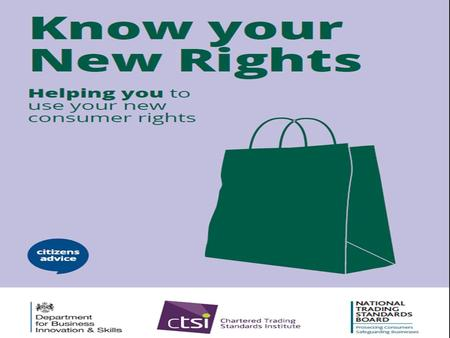 National Consumer Week 2015 National Consumer Week 2015 seeks to raise awareness and promote the use of new consumer rights that were brought into force.