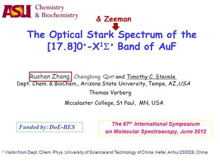 The 67 th International Symposium on Molecular Spectroscopy, June 2012 Ruohan Zhang, Chengbing Qin a and Timothy C. Steimle Dept. Chem. & BioChem., Arizona.