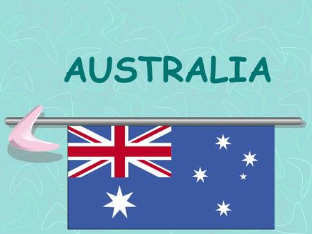 AUSTRALIA The Flag of Australia Flag Description: Blue with the flag of the UK in the upper hoist-side quadrant and a large seven-pointed star in the.