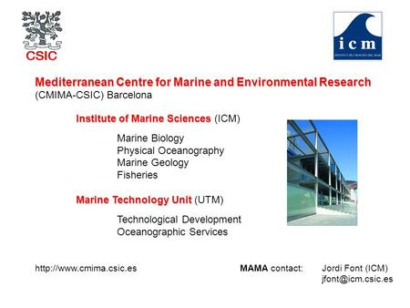 Mediterranean Centre for Marine and Environmental Research (CMIMA-CSIC) Barcelona Institute of Marine Sciences Institute of Marine Sciences (ICM) Marine.