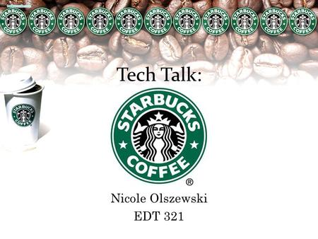 Tech Talk: Nicole Olszewski EDT 321. Definition of TECHNOLOGY 1 a : the practical application of knowledge especially in a particular area b : a capability.