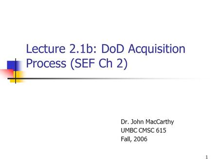 Lecture 2.1b: DoD Acquisition Process (SEF Ch 2)