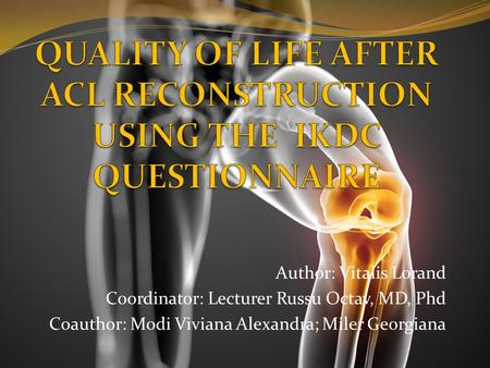 QUALITY OF LIFE AFTER ACL RECONSTRUCTION USING THE IKDC QUESTIONNAIRE