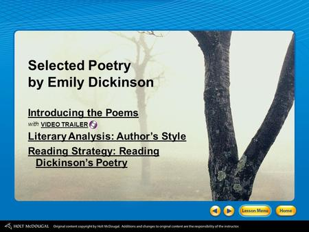 Selected Poetry by Emily Dickinson Introducing the Poems with Literary Analysis: Author's Style Reading Strategy: Reading Dickinson's Poetry VIDEO TRAILER.