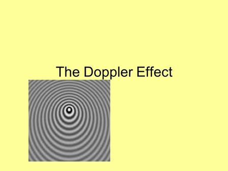 The Doppler Effect. Frequency and Pitch Pitch is the characteristic of a sound that depends on the frequency the ear receives. Pitch is associated principally.