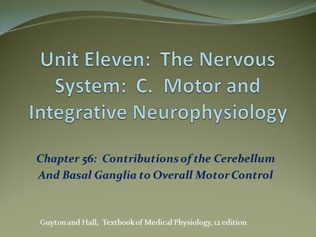Unit Eleven: The Nervous System: C