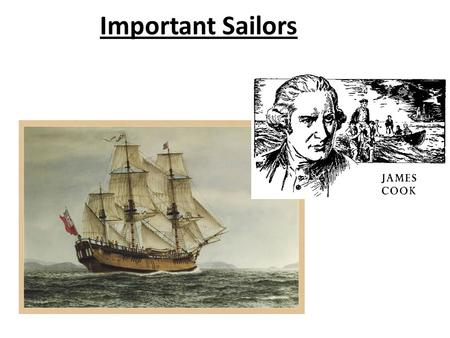 Important Sailors. Important Sailors: 1.Christopher Columbus: 1492 reached the Americas  this sparked the international rivalry for European countries.