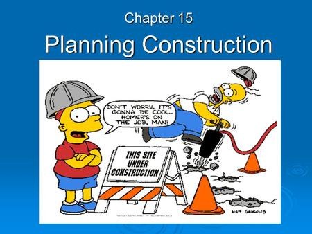 Planning Construction Chapter 15. Private Sector  Most buildings and other structures are built for ordinary people. These people make up the private.
