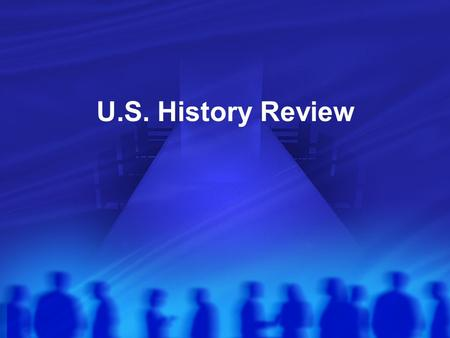 U.S. History Review. Why start Settlements in North America?? ● European Investors started risky oversea business ventures to turn a large, quick profit.