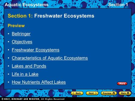 Aquatic EcosystemsSection 1 Section 1: Freshwater Ecosystems Preview Bellringer Objectives Freshwater Ecosystems Characteristics of Aquatic Ecosystems.