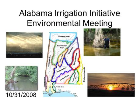 Alabama Irrigation Initiative Environmental Meeting 10/31/2008.