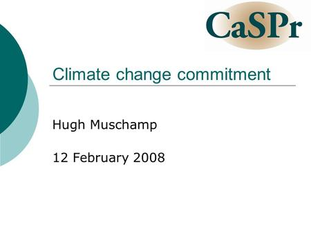 Climate change commitment Hugh Muschamp 12 February 2008.