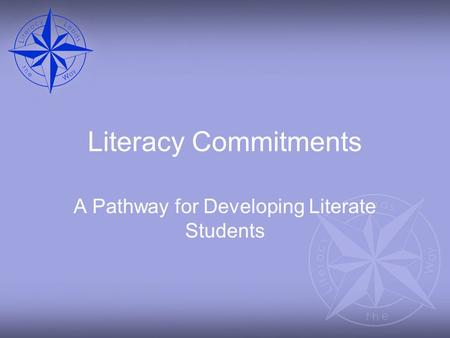 Literacy Commitments A Pathway for Developing Literate Students.