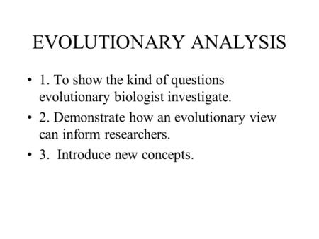 an analysis of the application of evolution and natural selection Abstract pretests and posttests on the topic of evolution by natural selection were   mostly of open-response questions asking students to explain or analyze   and use, and the diagnostic test that provided the data for this study are available.